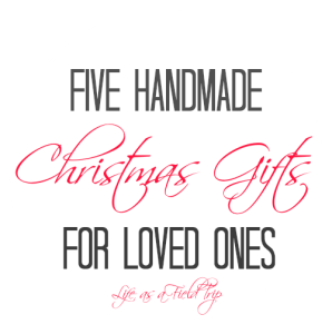 Five Handmade Christmas Gifts for Loved Ones